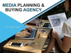 Media Planning And Buying Agency PowerPoint Presentation Complete Deck With Slides