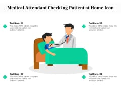Medical Attendant Checking Patient At Home Icon Ppt PowerPoint Presentation Infographic Template Design Inspiration PDF