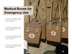 Medical Boxes For Emergency Use Ppt Powerpoint Presentation Design Ideas