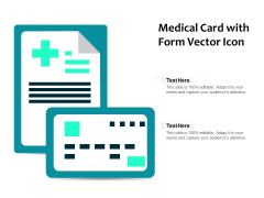 Medical Card With Form Vector Icon Ppt PowerPoint Presentation File Maker PDF