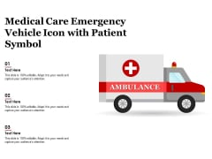 Medical Care Emergency Vehicle Icon With Patient Symbol Ppt PowerPoint Presentation File Outline PDF
