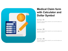 Medical Claim Form With Calculator And Dollar Symbol Ppt PowerPoint Presentation Layouts Background PDF