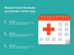Medical Event Reminder On Calendar Vector Icon Ppt PowerPoint Presentation Inspiration Topics PDF