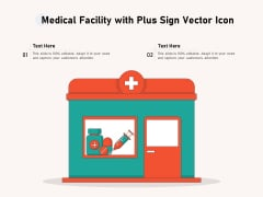 Medical Facility With Plus Sign Vector Icon Ppt PowerPoint Presentation Icon Example Introduction PDF