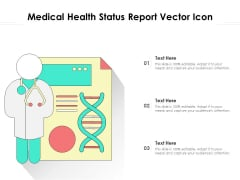 Medical Health Status Report Vector Icon Ppt PowerPoint Presentation Layouts Gallery PDF