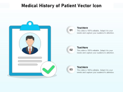 Medical History Of Patient Vector Icon Ppt PowerPoint Presentation Slides Good PDF