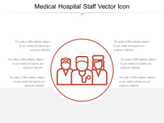 Medical Hospital Staff Vector Icon Ppt PowerPoint Presentation Gallery Background Designs PDF