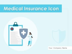 Medical Insurance Icon Clipboard Health Ppt PowerPoint Presentation Complete Deck