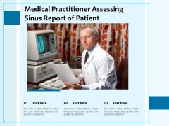 Medical Practitioner Assessing Sinus Report Of Patient Ppt PowerPoint Presentation Infographic Template Visual Aids PDF