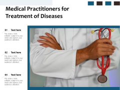 Medical Practitioners For Treatment Of Diseases Ppt PowerPoint Presentation Icon Demonstration PDF