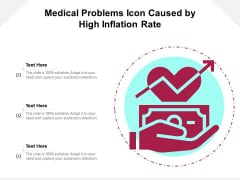 Medical Problems Icon Caused By High Inflation Rate Ppt PowerPoint Presentation File Clipart PDF