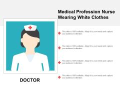 Medical Profession Nurse Wearing White Clothes Ppt PowerPoint Presentation Outline Portfolio