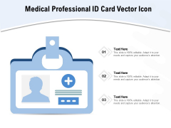 Medical Professional ID Card Vector Icon Ppt PowerPoint Presentation File Backgrounds PDF