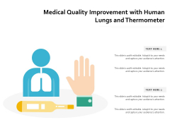 Medical Quality Improvement With Human Lungs And Thermometer Ppt PowerPoint Presentation Gallery Slideshow PDF
