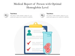 Medical Report Of Person With Optimal Hemoglobin Level Ppt PowerPoint Presentation File Topics PDF