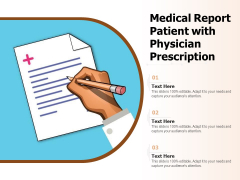 Medical Report Patient With Physician Prescription Ppt PowerPoint Presentation File Background PDF