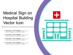 Medical Sign On Hospital Building Vector Icon Ppt PowerPoint Presentation File Gallery PDF