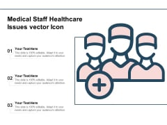 Medical Staff Healthcare Issues Vector Icon Ppt PowerPoint Presentation Icon Ideas PDF