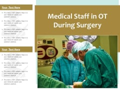 Medical Staff In OT During Surgery Ppt PowerPoint Presentation Show Topics PDF