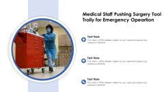 Medical Staff Pushing Surgery Tool Trolly For Emergency Opeartion Ppt PowerPoint Presentation Gallery Example Introduction PDF