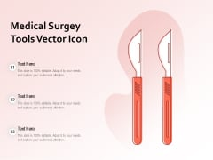 Medical Surgey Tools Vector Icon Ppt PowerPoint Presentation Infographics Layout Ideas PDF