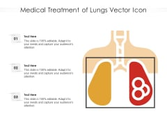 Medical Treatment Of Lungs Vector Icon Ppt PowerPoint Presentation File Master Slide PDF