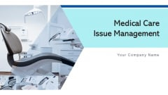 Medicalcare Issue Management Planning Risk Ppt PowerPoint Presentation Complete Deck With Slides