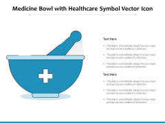 Medicine Bowl With Healthcare Symbol Vector Icon Ppt PowerPoint Presentation Show Tips PDF
