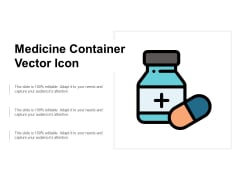 Medicine Container Vector Icon Ppt Powerpoint Presentation Inspiration Styles
