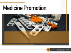 Medicine Promotion Ppt PowerPoint Presentation Complete Deck With Slides