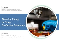 Medicine Testing In Drugs Production Laboratory Ppt PowerPoint Presentation Professional Background Images PDF