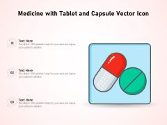 Medicine With Tablet And Capsule Vector Icon Ppt PowerPoint Presentation Infographic Template Show PDF