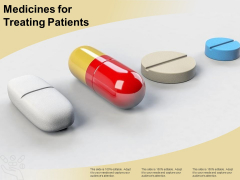 Medicines For Treating Patients Ppt PowerPoint Presentation Show