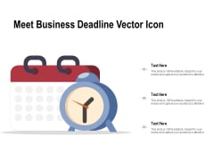 Meet Business Deadline Vector Icon Ppt PowerPoint Presentation Designs