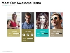 Meet Our Awesome Team Ppt PowerPoint Presentation Infographics Layout