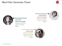 Meet Our Awesome Team Ppt PowerPoint Presentation Inspiration Master Slide