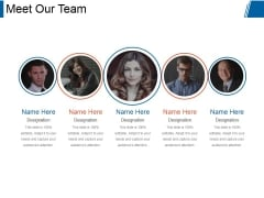 Meet Our Team Ppt PowerPoint Presentation Designs