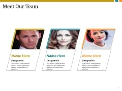 Meet Our Team Ppt PowerPoint Presentation Portfolio Graphics Template