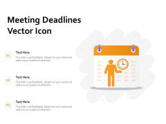 Meeting Deadlines Vector Icon Ppt PowerPoint Presentation Model Designs PDF
