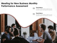 Meeting For New Business Monthly Performance Assessment Ppt PowerPoint Presentation Gallery Clipart PDF