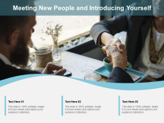 Meeting New People And Introducing Yourself Ppt PowerPoint Presentation Professional Samples PDF