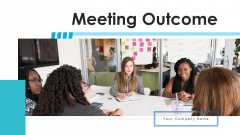 Meeting Outcome Global Sales Ppt PowerPoint Presentation Complete Deck With Slides