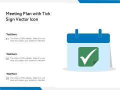 Meeting Plan With Tick Sign Vector Icon Ppt PowerPoint Presentation Portfolio Display PDF