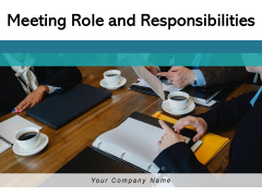 Meeting Role And Responsibilities Ppt PowerPoint Presentation Complete Deck