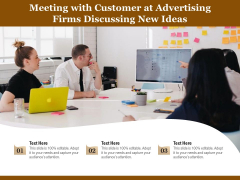 Meeting With Customer At Advertising Firms Discussing New Ideas Ppt PowerPoint Presentation Icon Show PDF