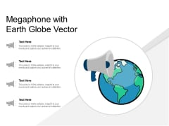 Megaphone With Earth Globe Vector Ppt PowerPoint Presentation File Slide