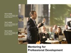 Mentoring For Professional Development Ppt PowerPoint Presentation Model Format Ideas
