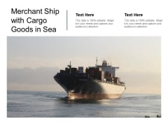 Merchant Ship With Cargo Goods In Sea Ppt Powerpoint Presentation Model Demonstration