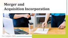 Merger And Acquisition Incorporation Process Ppt PowerPoint Presentation Complete Deck With Slides