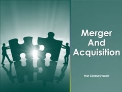 Merger And Acquisition Ppt PowerPoint Presentation Complete Deck With Slides